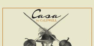 Casa de Montecristo Gets Exclusive Casa by Caldwell Release