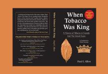 When Tobacco Was King by Paul Allen