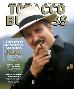 Tobacco Business Magazine | March/April 2020 | Carlito Fuente Jr.