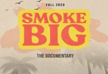 'Smoke Big' Documentary Slated for Fall 2020
