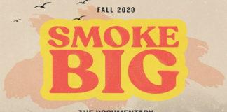 'Smoke Big' Documentary Slated for Fall 2020