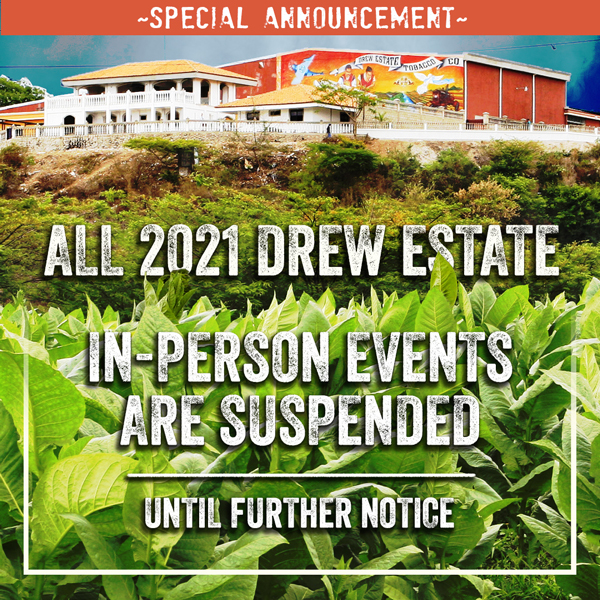 Drew Estate Cancels 2021 In-Person Events Due to COVID Concerns